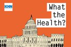 khn's-'what-the-health?':-2020-in-review-—-it-wasn't-all-covid