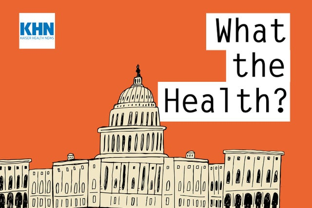 khn's-'what-the-health?':-100-days-of-health-policy